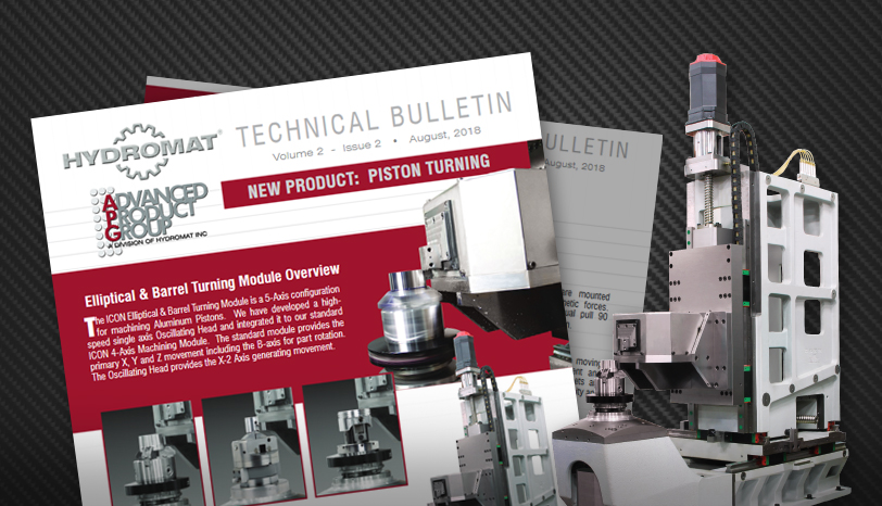 Tech Bulletin - See what Hydromat can do with piston turning.